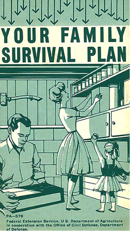 "The white nuclear family relaxes in their spacious suburban fallout shelter (""Your Family Survival Plan,"" Office of Civil Defense, 1963)"