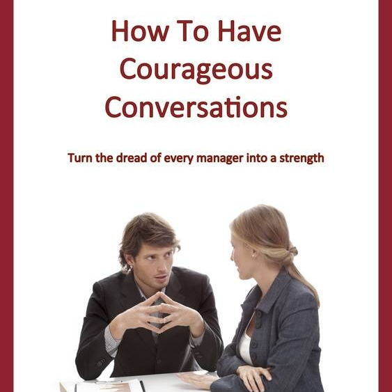 E-training guide: How To Have Courageous Conversations - Having difficult conversations with members of your team or direct reports takes courage. Unfortunately it is also something every manager has to face.But it can be done, and done well.