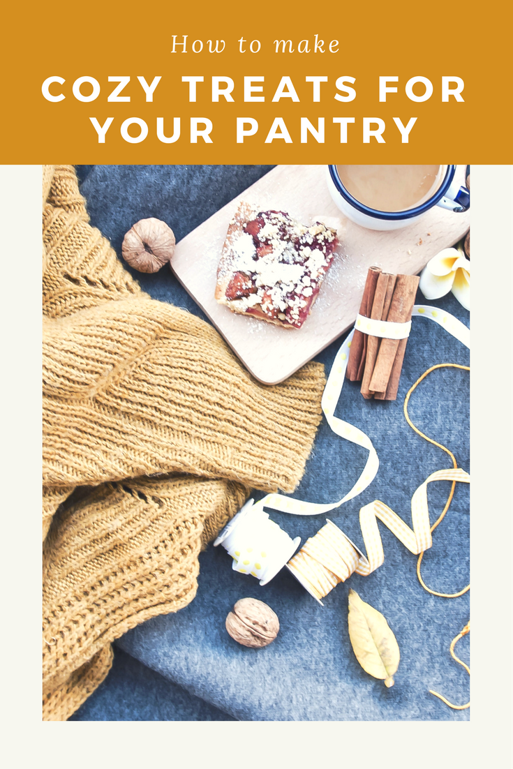 How to make cozy treats for your pantry