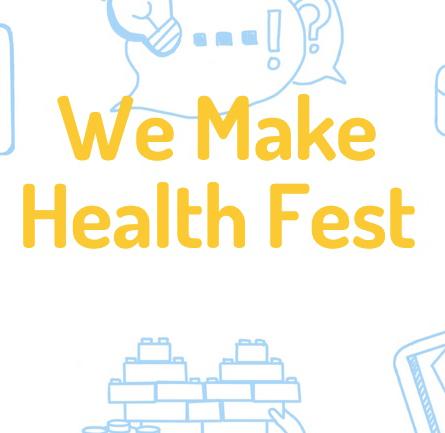 We #MakeHealth Fest