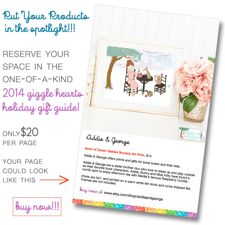 Reserve Your Space TODAY to be in the one-of-a-kind 2014 Giggle Hearts Holiday Gift Guide
