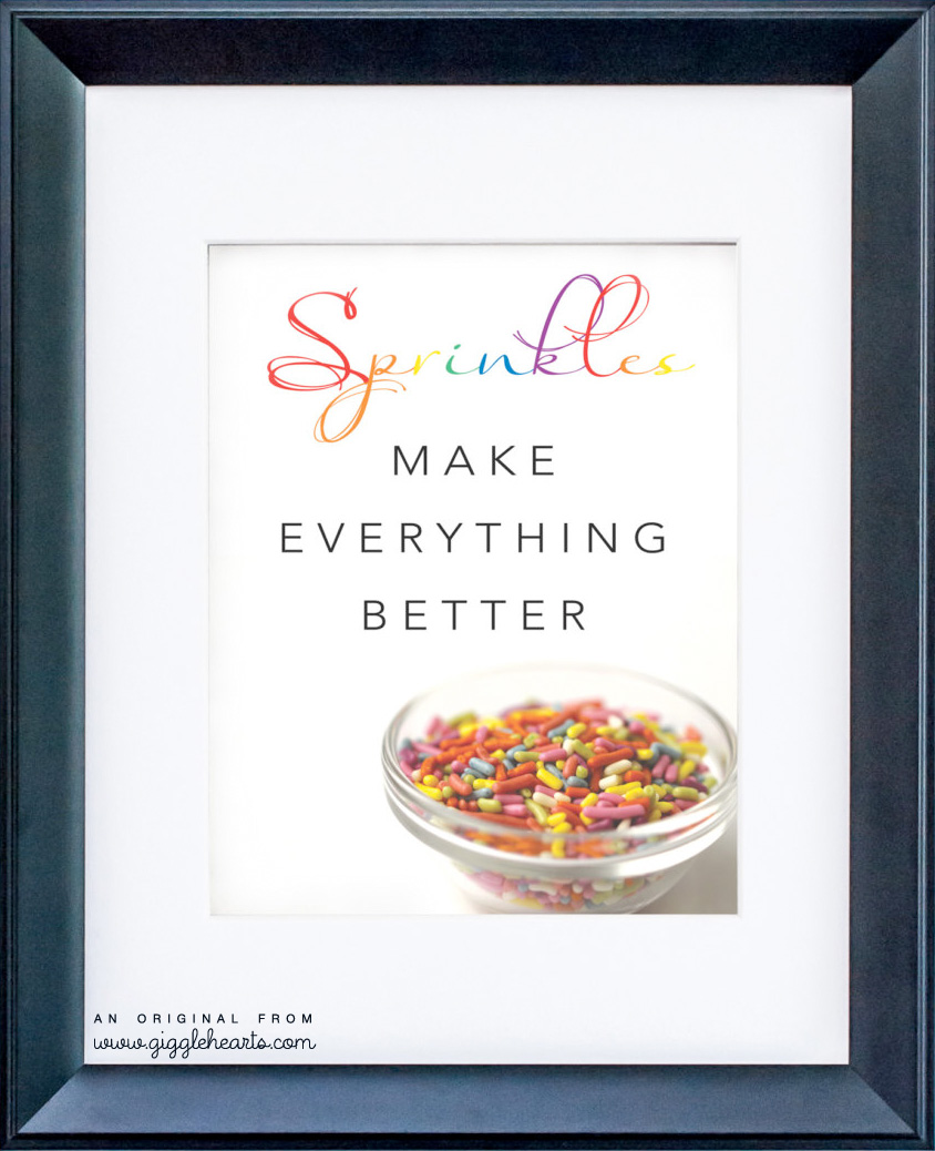 Sprinkles Make Everything Better - downloadable print created by www.GiggleHearts.com