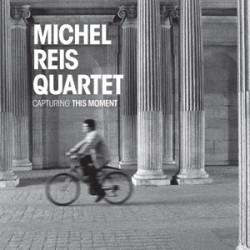 MICHEL REIS QUARTET capturing this moment   Doublemoon 2015