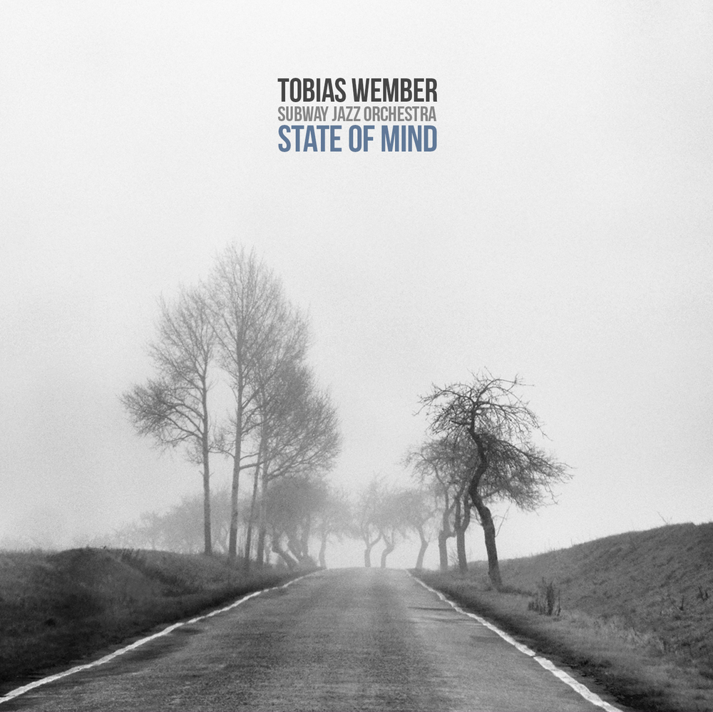 Tobias Wember & SUBWAY JAZZ ORCHESTRA state of mind UNIT records 2016