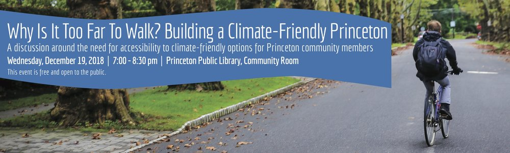Can we connect our neighborhoods with access to jobs, grocery stores, schools, libraries, parks and gathering places? Can we preserve neighborhood character and ensure all Princeton community members have access to safe, affordable, low carbon transportation and housing?  Join   Sustainable Princeton  for a discussion around building a climate-friendly Princeton.