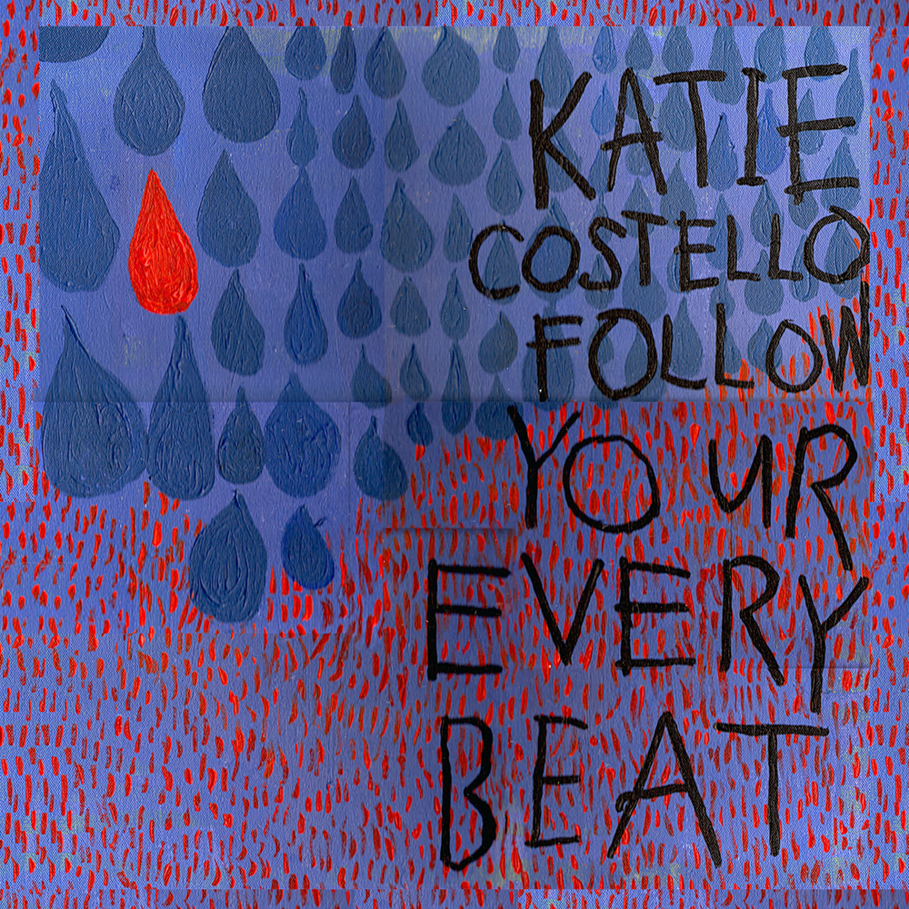 Follow Your Every Beat - EP   1 Lead Me Right 2 How Long 3 Lay Low 4 Fireflies 5 Everything Has Its Way   © Katie Costello | REBEL POP Records | 2012 | All Rights Reserved