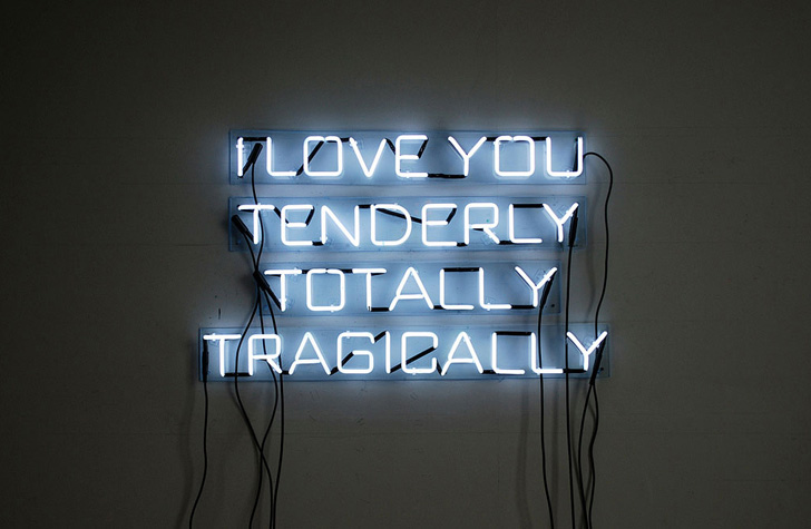 I love you tenderly, totally, tragically