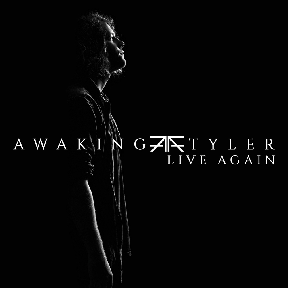 """Live Again"" (Single) - Awaking Tyler"