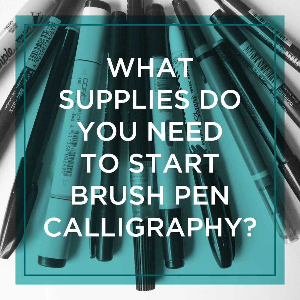 What Supplies Do You Need for Brush Pen Calligraphy