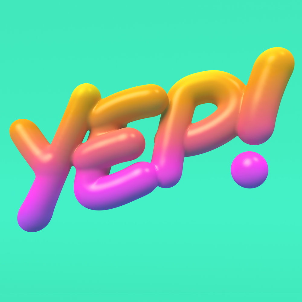 Yep plastic sunrise colors gradient 3D type by Noah Camp