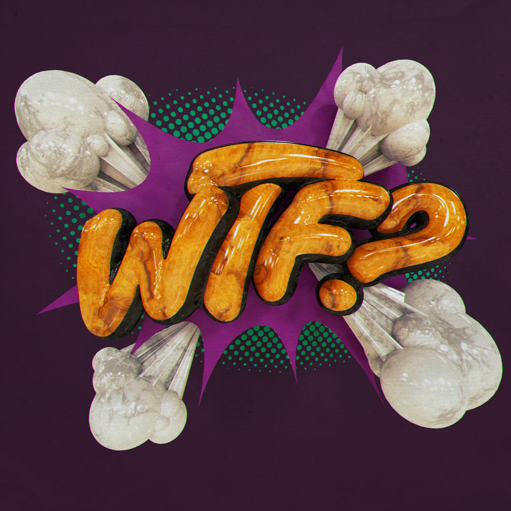 """WTF"" comic book style 3D type by Noah Camp"