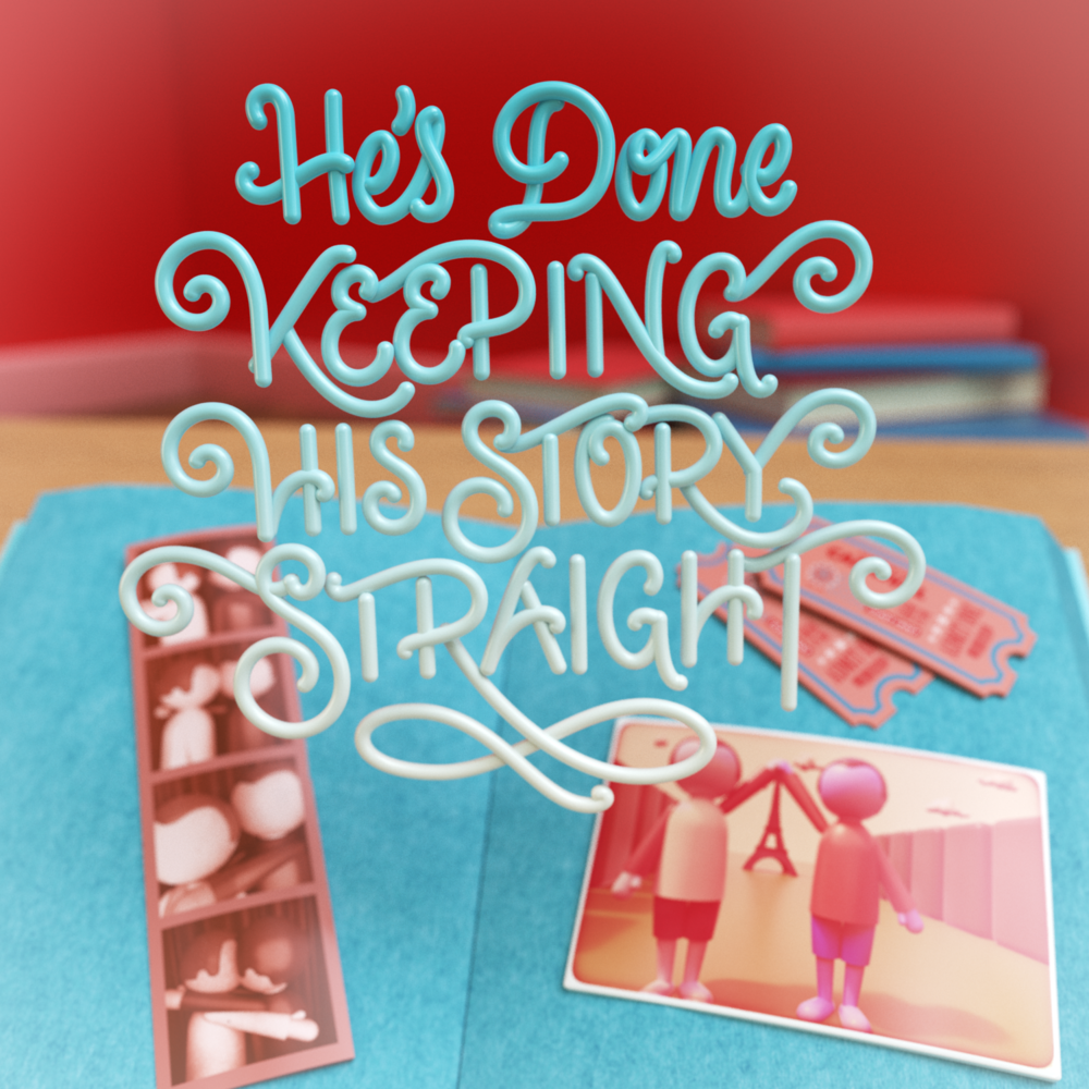 He's Done Keeping His Story Straight 3D lettering by Noah Camp