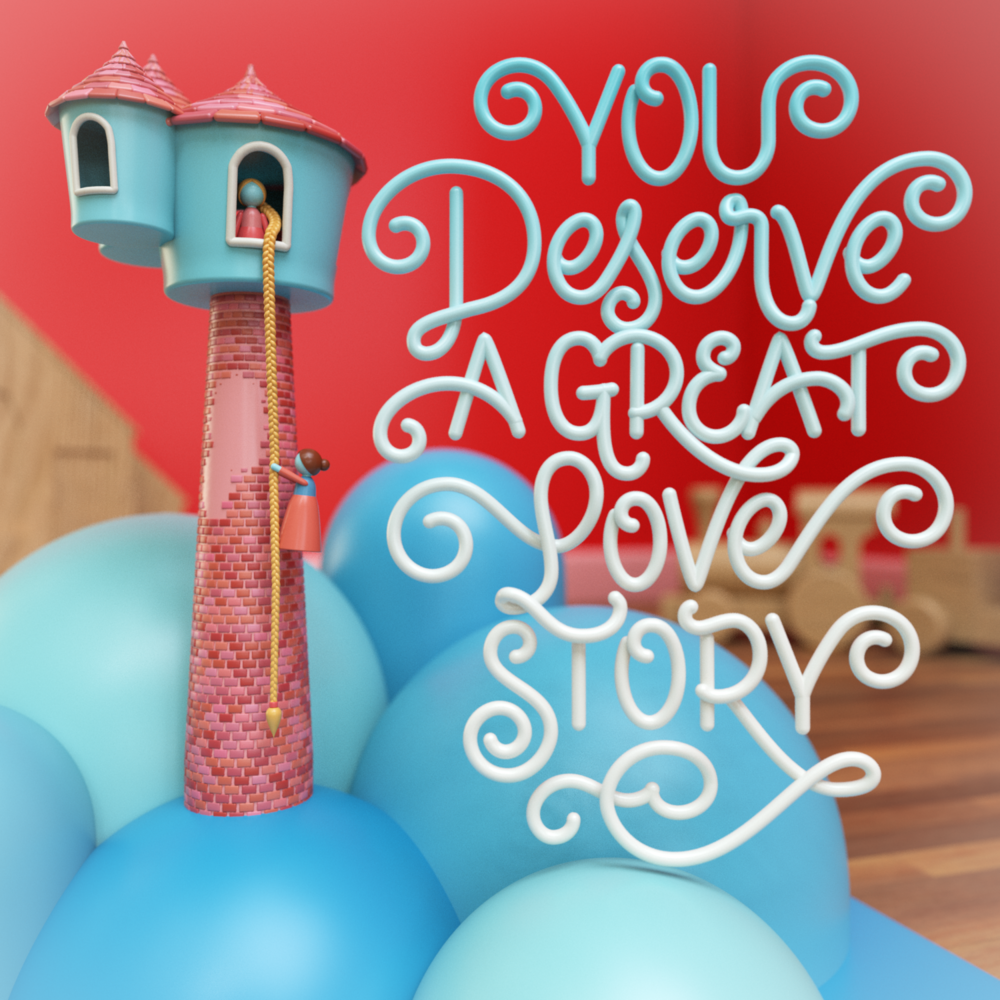 """You Deserve a Great Love Story"" 3D typography by Noah Camp"