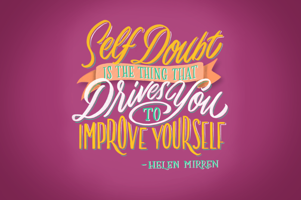 Hand lettered motivational quote about self doubt by Noah Camp