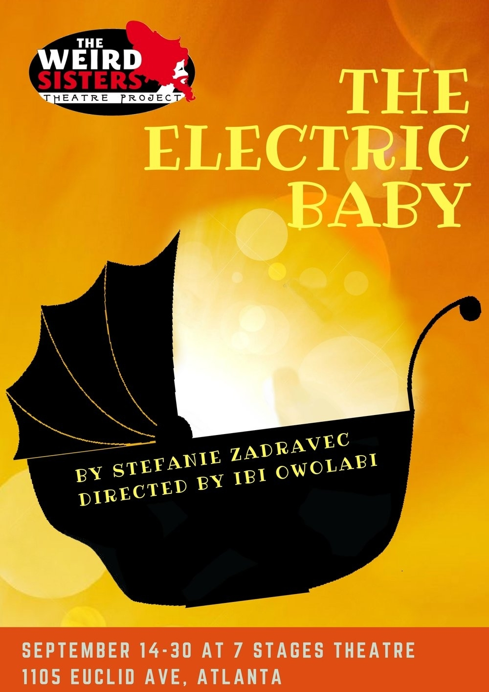 THE ELECTRIC BABY                              SEPT 14-30 2018.                                    Weird Sisters Theatre Project, Atlanta, GA
