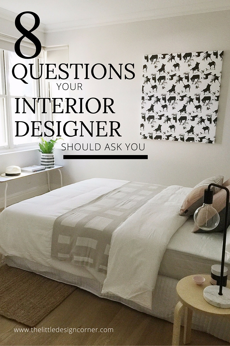 If your designer asks most of the questions below this is a good sign that your design collaboration will be a positive experience and you\u0027ll come away with ... & 8 questions your interior designer should ask you \u2014 The Little ...
