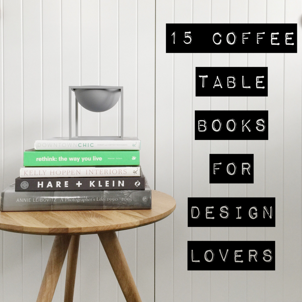 15 Coffee Table Books For Design Lovers The Little Corner
