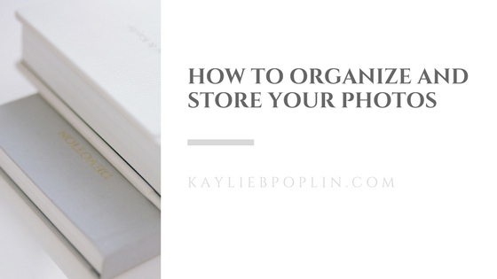 How To Organize And Store Your Photos