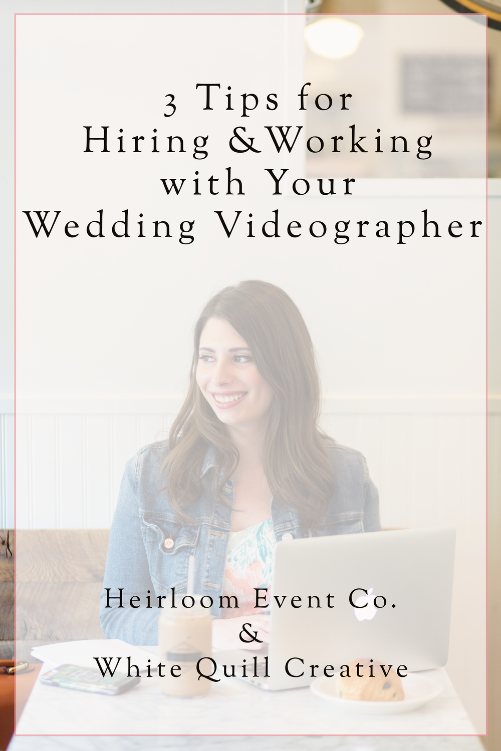 Heirloom Event Co. // Tips for Hiring a Wedding Videographer