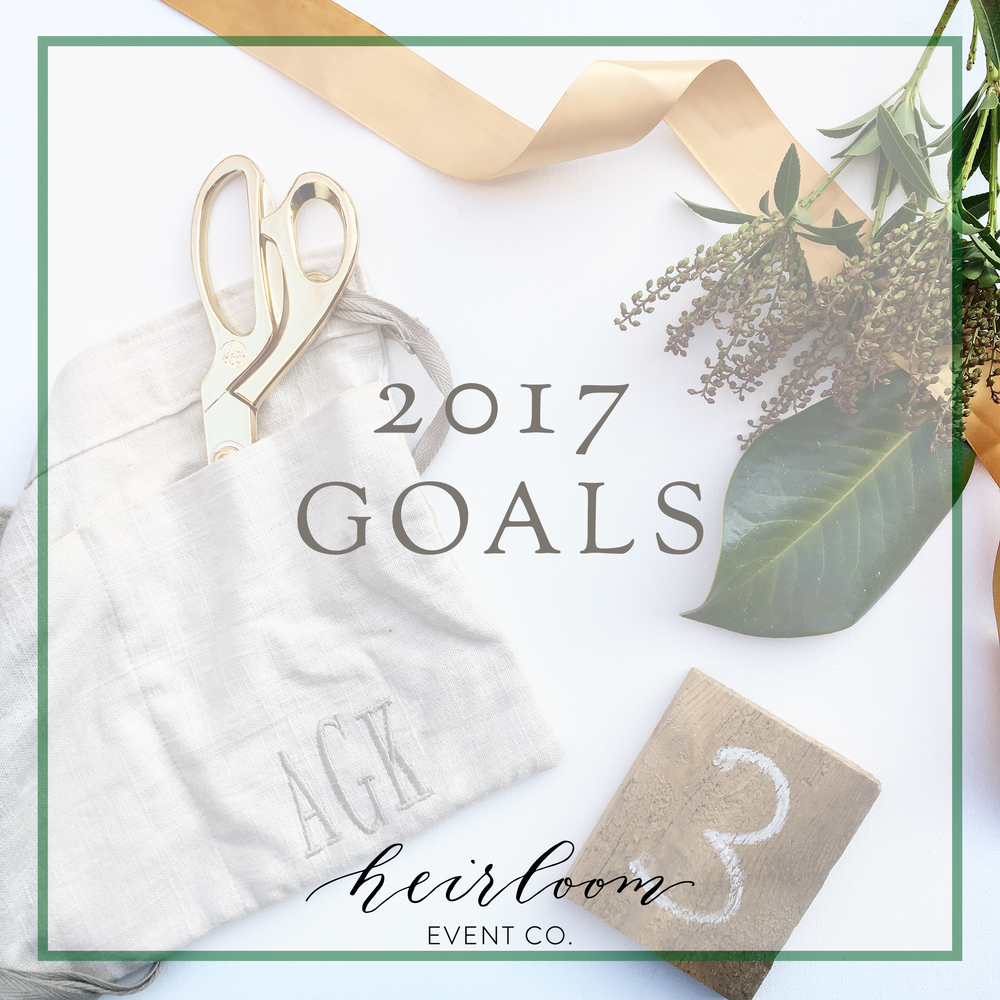 Heirloom Event Co. // February Goals