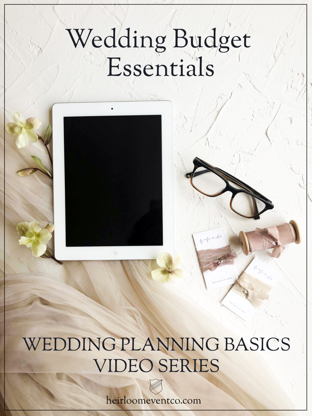 Heirloom Event Co. Wedding Planning Basics Series // Budget Essentials