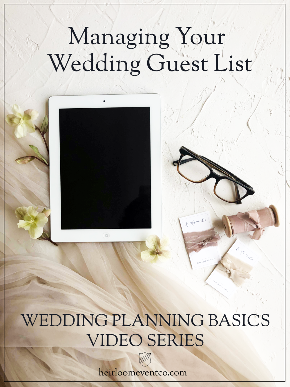 Heirloom Event Co. Wedding Planning Basics Video Series // Managing Your Guest List