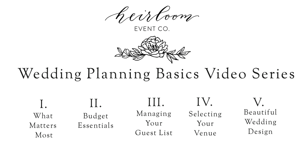 Heirloom Event Co. Wedding Planning Basics Series