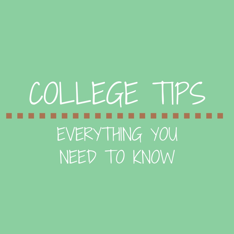 College Tips - Everything You Need to Know
