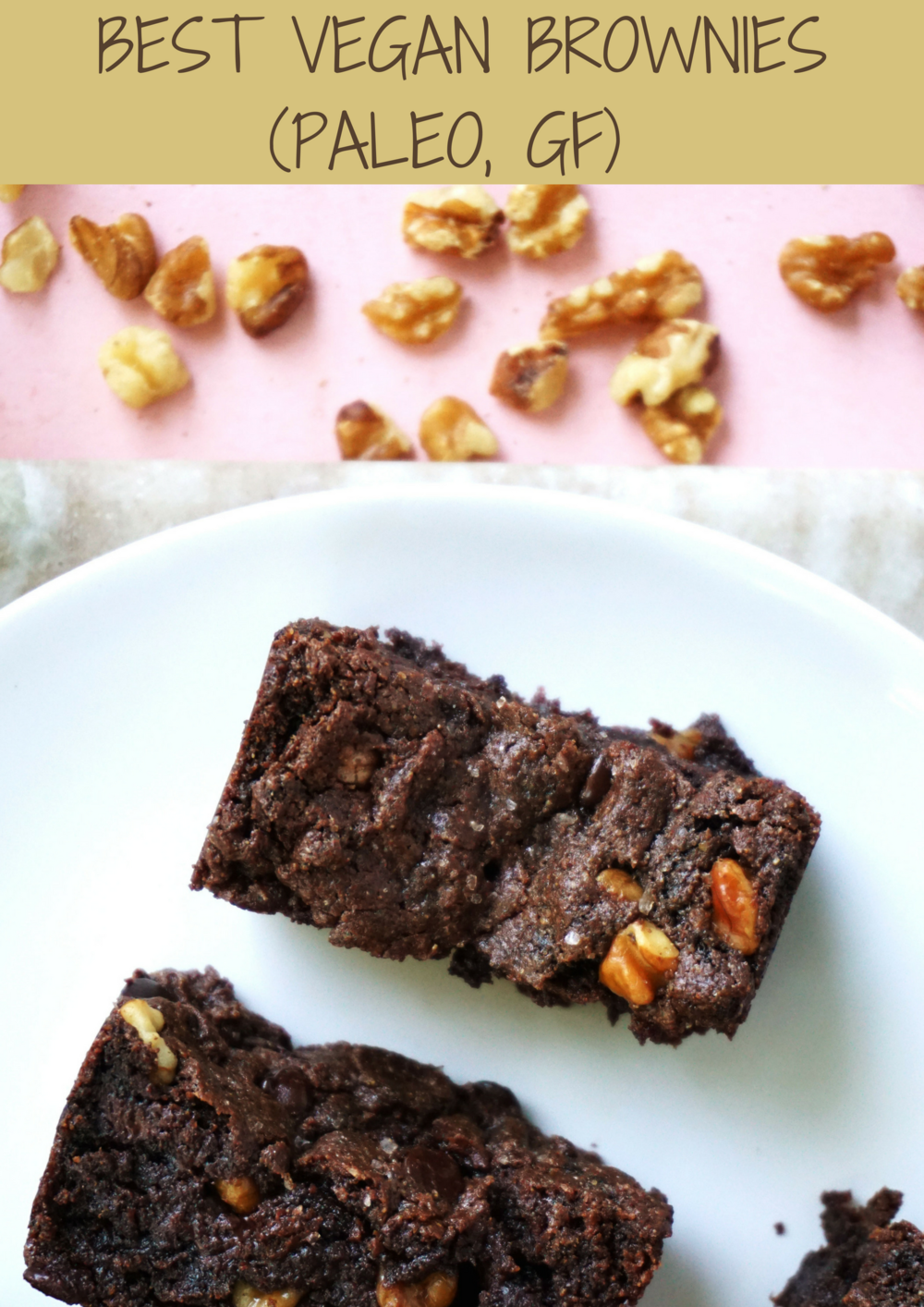Best Vegan Brownies (Paleo, GF, Vegan)