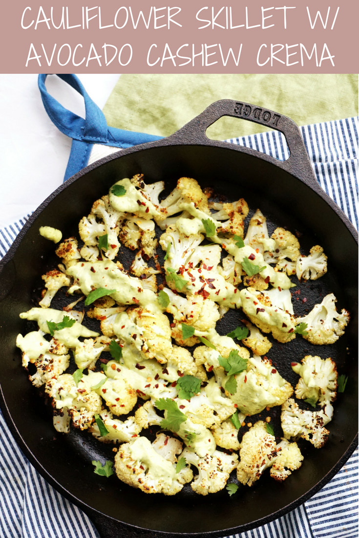 Cauliflower Skillet with Avocado Cashew Crema