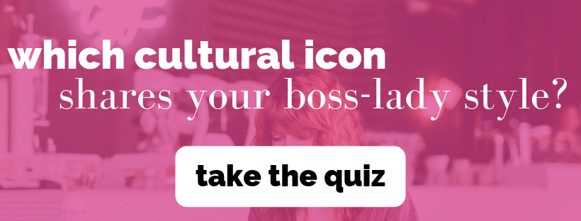 which iconic boss lady are you quiz