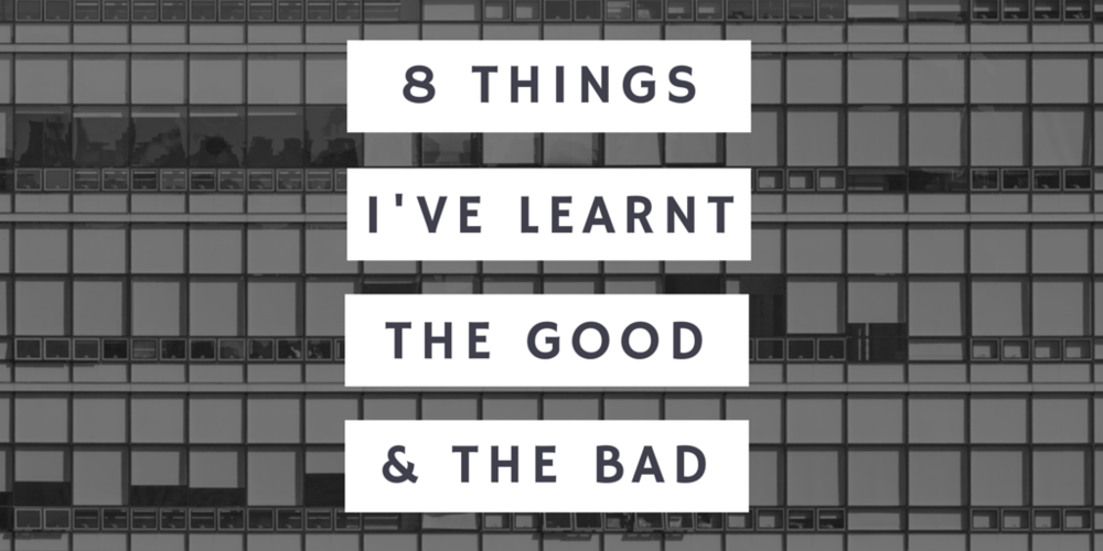 8 things I learnt