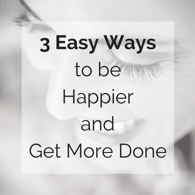 3 easy ways to be happier and get more done potential psychology blog
