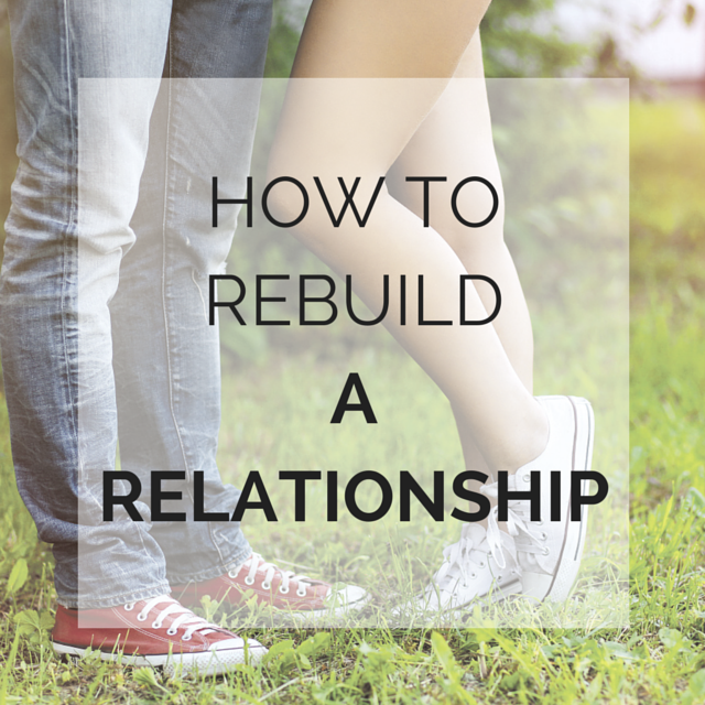 how to rebuild a relationship
