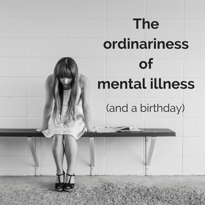 The ordinariness of mental illness