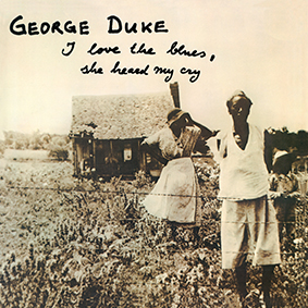 George Duke - I Love The Blues - She Heard My Cry
