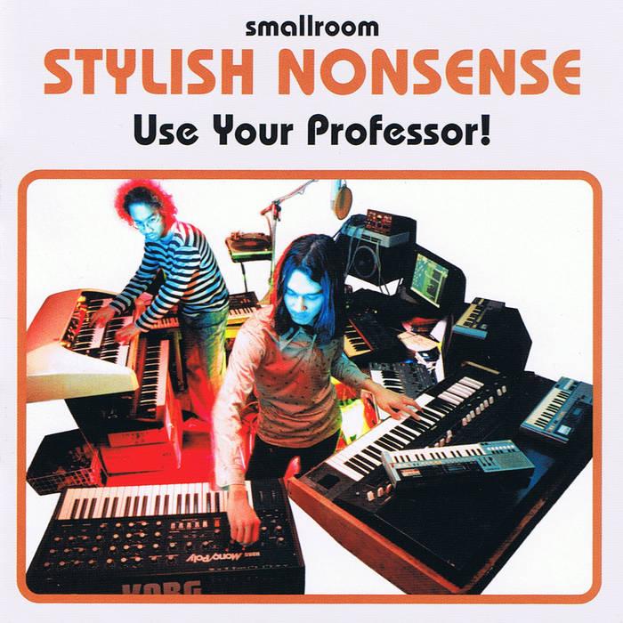 USE YOUR PROFESSOR! - Stylish Nonsense  Album numérique
