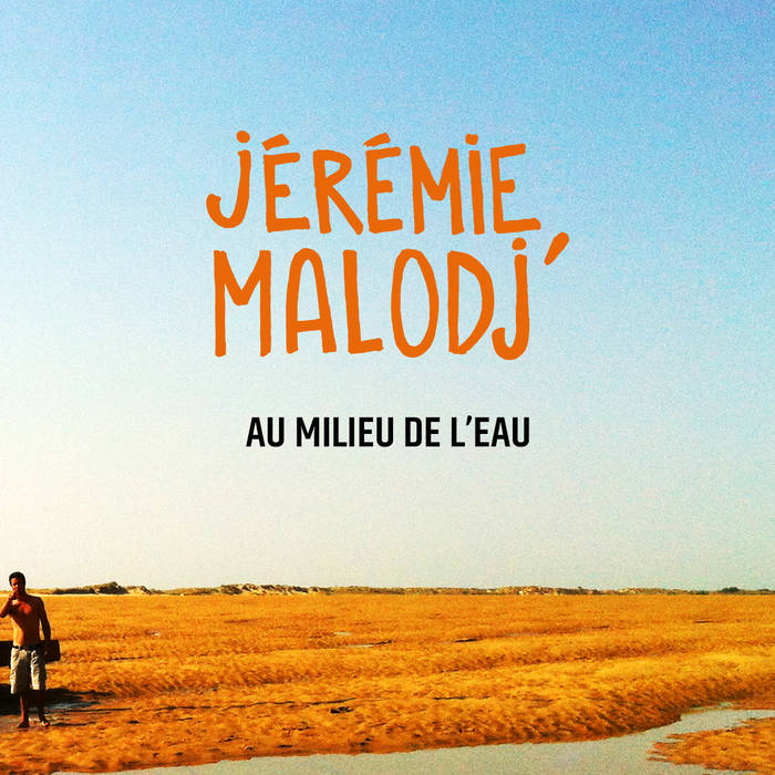 AU MILIEU DE L'EAU - Jérémie Malodj'  Album numérique