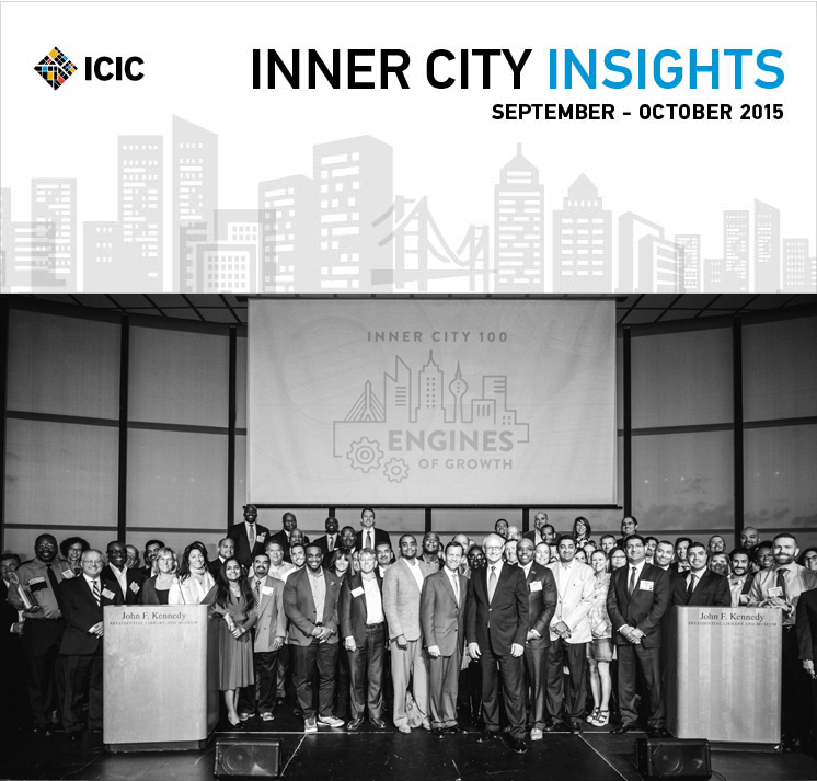 "Honoring the Brightest in Fast-Growing Urban Business On October 7 at the Inner City 100 Conference and Awards, ICIC unveiled the list of the 100 fastest-growing U.S. inner city businesses. It was an impressive group: Representing 45 cities in 23 states, the Inner City 100 winners average $12 million in annual revenue and 62 employees. Collectively, these companies have created 3,755 new jobs in the past five years alone. Number one on this year's list was Bithenergy, an energy engineering and technical services consulting firm based in Baltimore. The company, which was founded by Baltimore native Robert Wallace, has an impressive five-year growth rate of 2973 percent, which also won them this year's Staples Business Growth Award. Enlightened Inc., an IT firm based in Washington, D.C., was awarded the Chevron Dorothy A. Terrell Community Impact Award for its commitment to the local economy, including extensive workforce development programs. Sal Lupoli, President and CEO of Lupoli Companies, was awarded the Marcia Lamb Innovation Award for his transformation of a vacant mill complex in Lawrence, Massachusetts. View the full list of companies on Fortune's website and view the videos profiling Bithenergy, Enlightened and Lupoli. Held at the University of Massachusetts, Boston and the John F. Kennedy Presidential Library, the event boasted speakers including Massachusetts Governor Charlie Baker, ICIC founder and chairman Michael Porter, University of Massachusetts, Boston Chancellor J. Keith Motley, and Boston Beer Company founder and chairman Jim Koch. ICCC Connects Boston Businesses with Capital On September 24, speaking to attendees at the Federal Reserve Bank of Boston for ICIC's first Inner City Capital Connections executive education session held in Boston, Mayor Marty Walsh called attendees ""the backbone of what is happening in the City of Boston."" In its tenth year, the program's reputation and proven track record speaks for itself: Although this was the first time the program took place in Boston, 105 businesses from New England's inner cities and gateway cities attended the event. To learn more about Inner City Capital Connections or to nominate a business, visit our website. Inner City Economic Summit Showcases New Research and Detroit's Revitalization On September 15 and 16, nearly 300 professionals from around the U.S. gathered in Detroit for ICIC's 11th annual Inner City Economic Summit, Revisiting the Promise and Problems of Inner City Economic Development. Attendees had the opportunity to learn from the research and experiences of our expert speakers against the backdrop of Detroit, a city that has experienced both unprecedented decline and, in many cases, unprecedented revitalization. To view recap materials please visit ICIC's website. ICIC and UBS Host Workshop for South Florida Entrepreneurs On September 25, ICIC partnered with UBS's Elevating Entrepreneurs program to host a workshop, ""How Small Businesses Can Attract Big Talent,"" at Miami Dade College's Idea Center. Led by award-winning professor Seema Pissaris of Florida International University, the workshop outlined ways that small business owners can attract and retain top employees. ICIC's President, Matt Camp, provided remarks at the event. ICIC Helps Minnesota Businesses Buy Local As large purchasers, anchor institutions can support local economies by increasing their local purchasing – but this task can be difficult to implement. ICIC recently partnered with Minneapolis and St. Paul's Central Corridor Anchor Partnership (CCAP) to analyze procurement patterns for 10 anchors. Our analysis identified an additional $328.7 million of purchasing that could feasibly be shifted to local sources annually. If these anchors shifted just an additional five percent of their purchasing to local sources, it would result in a whopping $16.4 million for these local businesses. Learn more. ICIC on the Move ·         On October 8 at Boston College, ICIC's CEO Steve Grossman spoke as part of a panel discussion, ""The Innovation Economy and Entrepreneurship: Economic, Physical and Networking Assets,"" on the ways mayors and city leadership can encourage small business growth.  The panel was part of the ""Economic Growth for All"" conference, hosted by the U.S. Conference of Mayors Community Development and Housing Committee.  ·         On September 30 at the 2015 Water Venture Investment Conference in Chicago, ICIC's Senior Vice President and Research Director Kim Zeuli led a discussion on the role of impact investors in funding water technology companies. The conference, hosted by The Water Council, The Water Environment Federation and JPMorgan Chase & Co., was part of the World Environmental Federation's Annual Technical Exhibition and Conference (WEFTEC). On September 20-22, Adetola Olatunji attended the United States Hispanic Chamber of Commerce's National Convention to represent our partnership with Goldman Sachs 10,000 Small Businesses. ICIC also represented Goldman Sachs 10,000 Small Businesses during their business matchmaking sessions. From September 8-11, Alexandra Edelstein attended the America's Small Business Development Center Network's Conference to represent our partnership with Goldman Sachs 10,000 Small Businesses. ICIC participated in an interactive workshop titled ""Teaching Entrepreneurship: The State of the Art"", which was led by Goldman Sachs 10,000 Small Businesses Academic Director Patricia Greene. News & Announcements Through Goldman Sachs 10,000 Small Businesses, entrepreneurs from all 50 states have the opportunity to step away from day-to-day operations and focus on growth. We are accepting applications for our upcoming Spring 2016 class at Babson College, and the application deadline is October 30. Visit the 10,000 Small Businesses website for more information. On October 22 at the Meeting of the Minds in Richmond, California, ICIC's Senior Vice President and Research Director, Kim Zeuli, will discuss Resilient Food Systems, Resilient Cities, ICIC's recent report on food resilience in Boston. Watch the event live at http://cityminded.org/webcast or follow the conversation on Twitter with #motm2015. ICIC's team is growing! We are hiring an Urban Business Initiatives Associate. This is a full-time position based in our Boston office. For more information please visit our Careers page.                             ·"