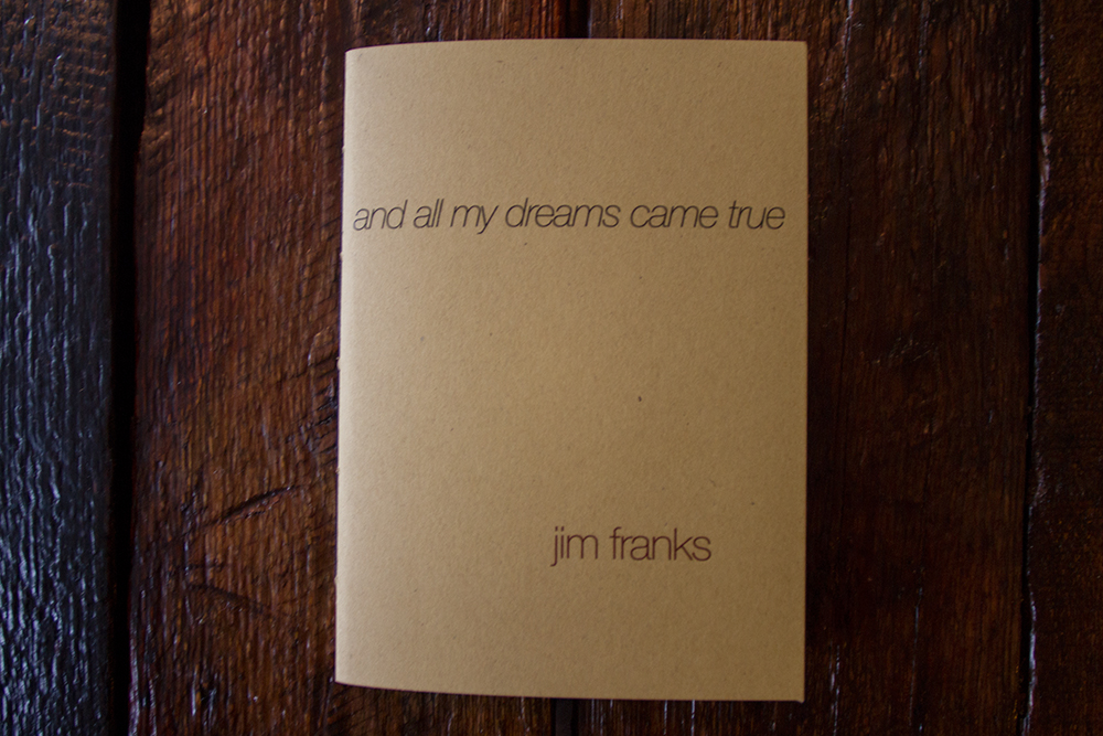 and all my dreams came true  by Jim Franks