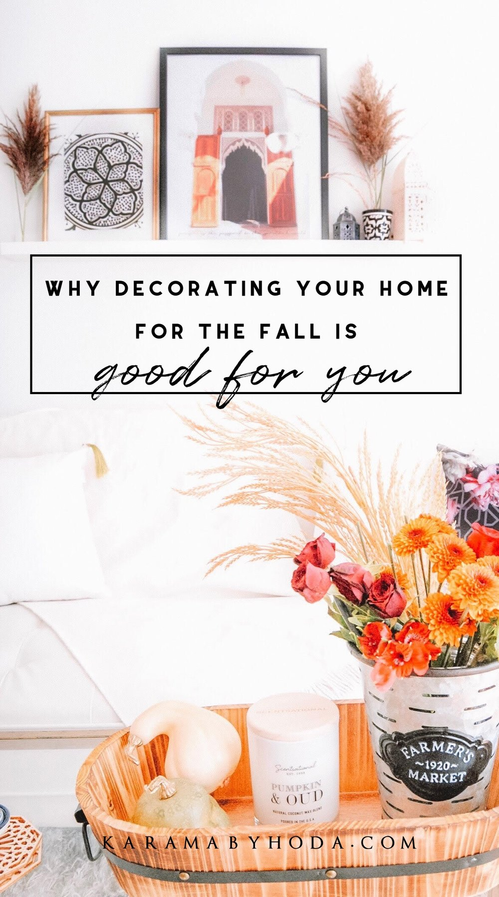 why decorating you home for the fall is good for you- karama by hoda