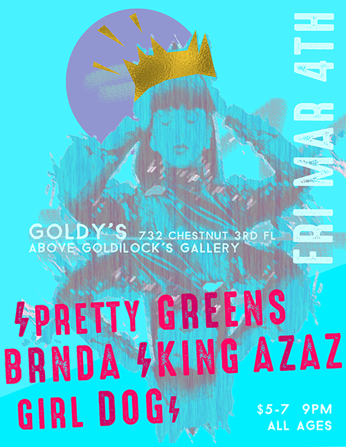 Pretty Greens / BRNDA / King Azaz Goldy's: March 2016 Philadelphia PA (USA)