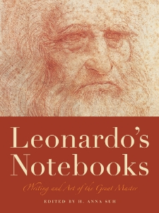 Leonardo's Notebooks Writing and Art of the Great Master Edited by H. Anna Suh An all-new, jewel-like, reader-friendly format gives new life to this relaunch of an international best-seller.