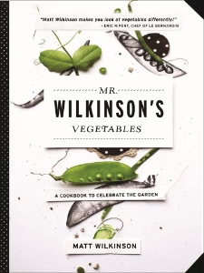 Mr. Wilkinson's Vegetables A Cookbook to Celebrate the Garden Matt Wilkinson This lush, creative cookbook celebrates the flavor and versatility of vegetables by bringing them to the center of the table in more than 80 delicious, easy-to-prepare recipes.