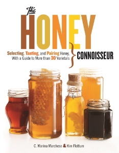 The Honey Connoisseur Selecting, Tasting, and Pairing Honey with a Guide to More than 30 Varietals C. Marina Marchese and Kim Flottum From honey experts C. Marina Marchese and Kim Flottum comes this comprehensive introduction to the origin, flavor, and culinary uses of more than 30 varietals of honey, from clover to star thistle to buckwheat.