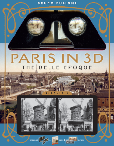 Paris In 3D In The Belle Époque (1880–1914) A Book Plus a Stereoscopic Viewer and 35 3D Photos Bruno Fuligni This handsome, unique package offers a rare view of Paris, the world's most beautiful city, during an era when art, literature, poetry, and music blossomed and reigned.