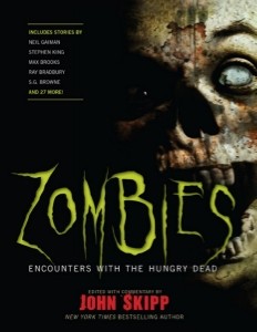 "Zombies Encounters with the Hungry Dead Edited and with Commentary by John Skipp A mind-rending anthology of 32 new and classic zombie stories by masters of the genre—including Neil Gaiman, Stephen King, and Max Brooks—assembled by the founding father of ""splatterpunk."""