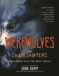 Werewolves and Shapeshifters Encounters with the Beast Within Edited and with Commentary by John Skipp Werewolves and shape shifters have morphed into the latest pop culture stars. This mindbending collection includes 35 new and classic stories from the best writers in the genre.