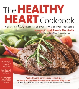 The Healthy Heart Cookbook More Than 650 Recipes for Every Day and Every Occasion Joseph C. Piscatella Bernie Piscatella For the millions of Americans living with heart disease, The Healthy Heart Cookbook provides hundreds of delicious and healthy recipes for all the family favorites, from hamburgers to pancakes.