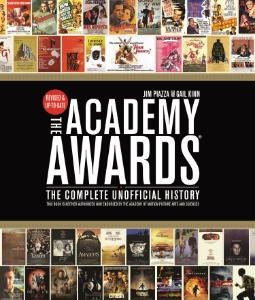 The Academy Awards® The Complete Unofficial History Jim Piazza and Gail Kinn Updated to include the 2014 Academy Awards, this is the definitive guide to 86 years of the Oscars, including every nominee and winner in every category, plus red carpet highlights, unforgettable photographs, and insider information from onstage and behind the scenes.